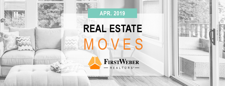 Real Estate MOVES from First Weber Realtors, April 2019