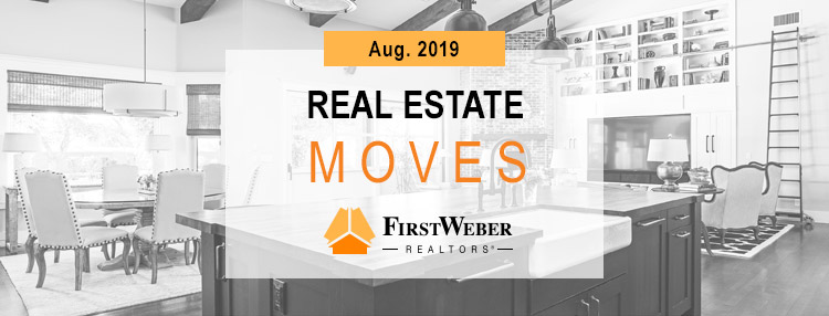 Real Estate MOVES from First Weber Realtors, Aug. 2019