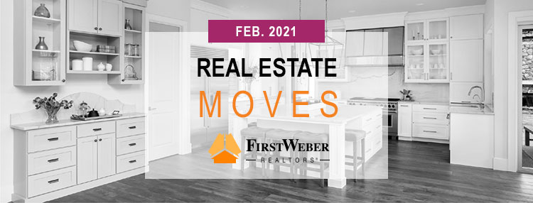 Real Estate MOVES from First Weber Realtors, February 2021
