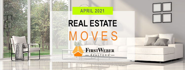 Real Estate MOVES from First Weber Realtors, April 2021