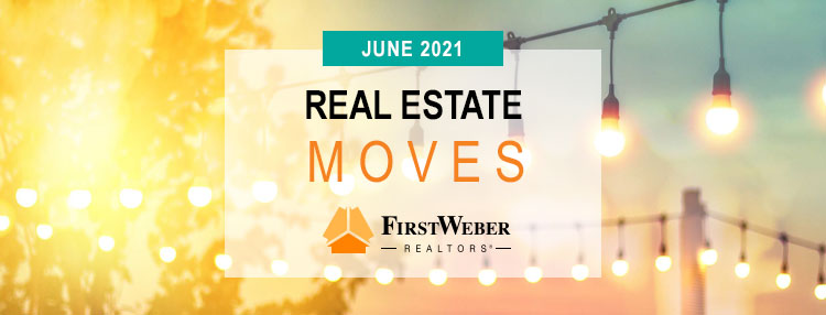 Real Estate MOVES from First Weber Realtors, June 2021